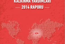 Türkiye Kalkınma Yardımları Raporu 2014