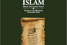Balkanlarda İslam: Miadı Dolmayan Umut (Cilt 3)