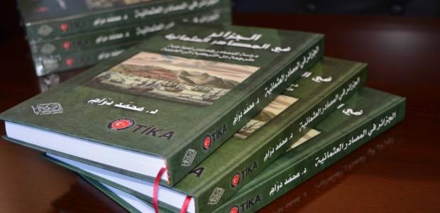 TİKA Desteğiyle Cezayir Tarihinde Osmanlı Dönemi Gerçekleri Gün Yüzüne Çıkarılıyor - 4