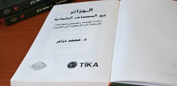 TİKA Desteğiyle Cezayir Tarihinde Osmanlı Dönemi Gerçekleri Gün Yüzüne Çıkarılıyor - 3